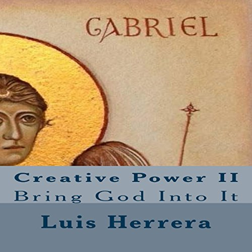 Creative Power II: Bring God Into It audiobook cover art