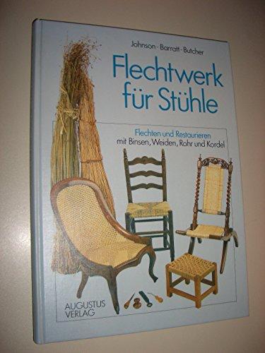 Flechtwerk für Stühle. Flechten und Restaurieren mit Binsen, Weiden, Rohr und Kordel
