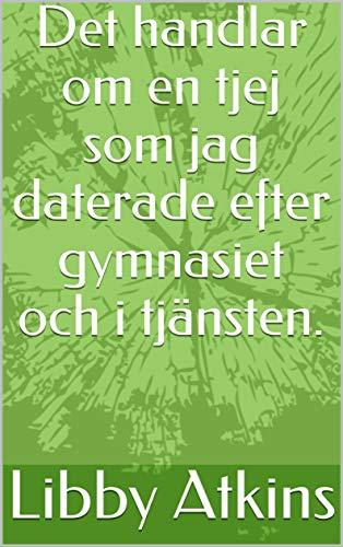 Det handlar om en tjej som jag daterade efter gymnasiet och i tjänsten. (Swedish Edition)