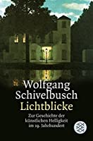Lichtblicke: Zur Geschichte der kuenstlichen Helligkeit im 19. Jahrhundert