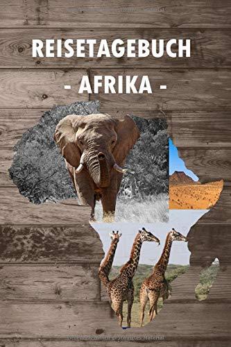 Reisetagebuch Afrika: Notiere deine schönsten Reiseerlebnisse und Orte | Geschenkidee und Reiseorganizer | Reisetagebuch zum selberschreiben für Kreative
