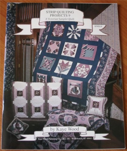 Strip Quilting Projects, No. 9: A Victorian Sampler
