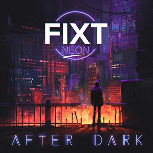 FiXT Neon: After Dark