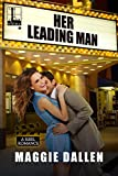 Her Leading Man (A Reel Romance Book 1)