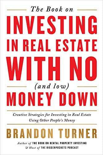 The Book on Investing In Real Estate with No and Low Money Down Creative Strategies for Investing product image