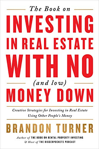 Compare Textbook Prices for The Book on Investing In Real Estate with No and Low Money Down: Creative Strategies for Investing in Real Estate Using Other People's Money BiggerPockets Rental Kit, 1 2 Edition ISBN 9781947200975 by Turner, Brandon