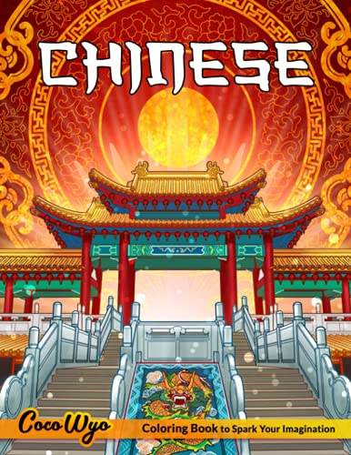 Chinese Coloring Book: Coloring Books For Adults With Chinese Culture Themes Such As Buddha, Dragon, Lion Dance, Folk Opera And More