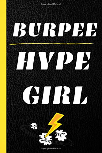 Burpee hype girl: Workout notebook for women who are passionate about weight training and fitness - program and monitor your daily workouts to follow ... journal to be filled out in 6*9 inch format