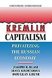 Kremlin Capitalism: Privatizing the Russian Economy (Ilr Press Books)