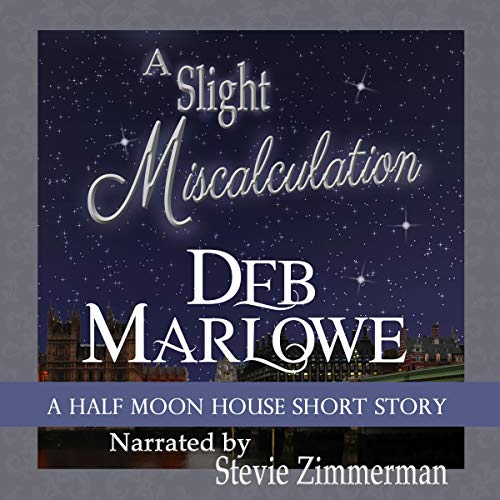 A Slight Miscalculation: A Half Moon House Short Story Audiobook By Deb Marlowe cover art