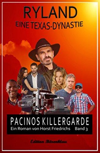 Ryland #3 - Eine Texas-Dynastie: Pacinos Killer-Garde