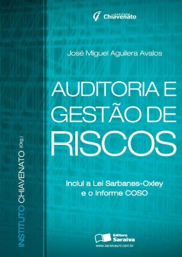 Auditoria e gestão riscos: Inclui a lei Sabanes-Oxley e o informe COSO
