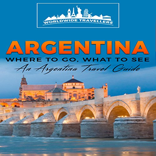 Argentina: Where to Go, What to See audiobook cover art