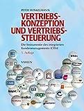 Vertriebskonzeption und Vertriebssteuerung: Die Instrumente des integrierten Kundenmanagements - CRM