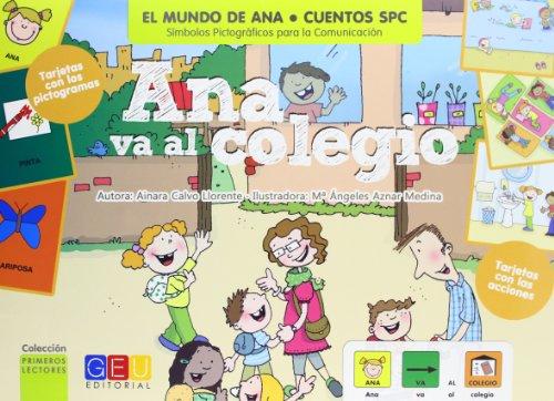 Ana va al colegio / Editorial GEU / A partir de 3 años-TEA / Facilita la lectoescritura / Compresión por ruta visual / Incluye pictogramas y tarjetas (Mundo De Ana)