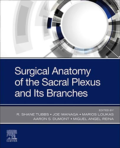 Surgical Anatomy of the Sacral Plexus and its Branches
