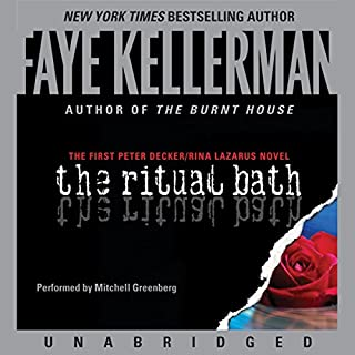 The Ritual Bath     The First Peter Decker and Rina Lazarus Novel              By:                                                                                                                                 Faye Kellerman                               Narrated by:                                                                                                                                 Mitchell Greenberg                      Length: 8 hrs and 9 mins     1,163 ratings     Overall 3.9