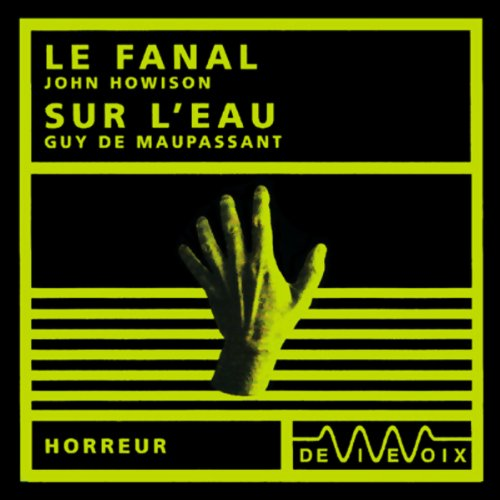 Le fanal / Sur l'eau                   By:                                                                                                                                 John Howison,                                                                                        Guy de Maupassant                               Narrated by:                                                                                                                                 Pascal Ternisien,                                                                                        Jany Gastaldi                      Length: 1 hr and 13 mins     Not rated yet     Overall 0.0