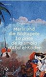 Marix und die Bildtapete La prise de la smala d'Abd el-Kader: Mit Théophile Gautiers Bericht über seinen Besuch im Herrenhaus Ludwigsburg 1858