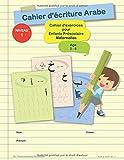 Cahier d'écriture Arabe : Cahier d'exercices pour Enfants préscolaire Maternelles: âge...