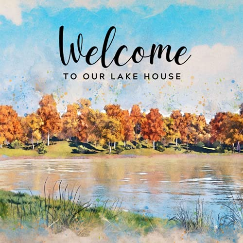 Welcome to Our Lake House: Lake House Guest Book for Vacation Home | Rustic...