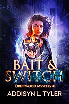 Bait & Switch: An Urban Fantasy Mystery (Driftwood Mystery Book 1) by [A.L. Tyler]