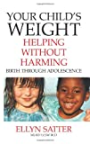 Your Child s Weight (Helping Without Harming)