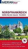 MERIAN live! Reiseführer Nordfrankreich. Nord-Pas de Calais, Picardie: Mit Extra-Karte zum Herausnehmen - Johannes Wetzel