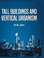 Tall Buildings and Vertical Urbanism