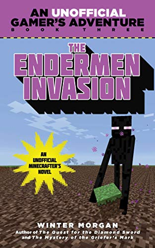 The Endermen Invasion: An Unofficial Gamer's Adventure, Book Three (An Unofficial Gamer's Adventure 3) (English Edition)