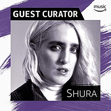 Guest Curator: Shura