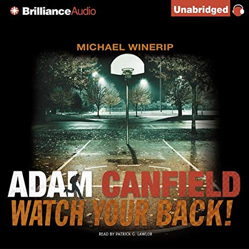 Adam Canfield Watch Your Back!     The Slash, Book 2              By:                                                                                                                                 Michael Winerip                               Narrated by:                                                                                                                                 Patrick G. Lawlor                      Length: 6 hrs and 39 mins     10 ratings     Overall 4.3