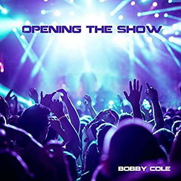 Opening the Show