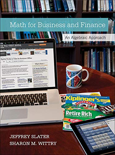 Compare Textbook Prices for MATH FOR BUSINESS AND FINANCE: AN ALGEBRAIC APPROACH 1 Edition ISBN 9780073377551 by Slater, Jeffrey,Wittry, Sharon