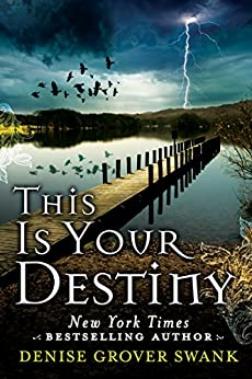 This Is Your Destiny (A Curse Keepers Secret Book 3) by [Denise Grover Swank]