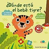 ¿Dónde está el bebé tigre? Mi primer libro de sonidos: 6 imágenes para mirar, 6 sonidos para escuchar (Libros con sonido)