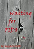 Waiting for Fido (Stories Told in the Dark Book 1)