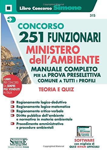 Concorso 251 Funzionari Ministero dell'Ambiente - Manuale Completo per la prova preselettiva comune a tutti i profili - Teoria e quiz (Il libro concorso)