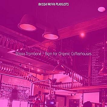 Bossa Trombone - Bgm for Organic Coffeehouses