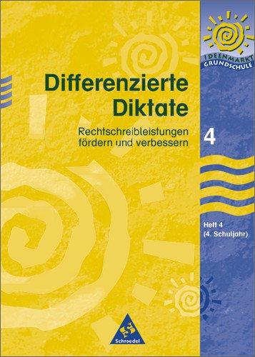 Ideenmarkt Grundschule: Differenzierte Diktate: Heft 4