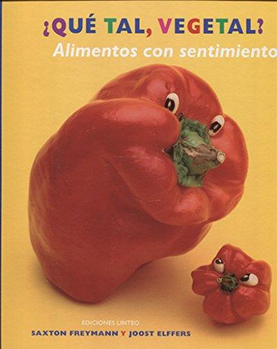Qué tal,vegetal? Alimentos don sentimientos (Linteo infantil y juvenil) - 9788494466045