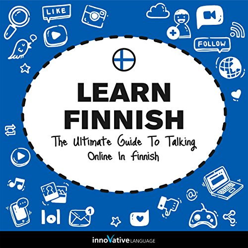 Learn Finnish: The Ultimate Guide to Talking Online in Finnish audiobook cover art