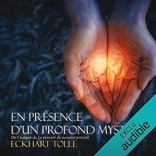 En présence d'un profond mystère                   De :                                                                                                                                 Eckhart Tolle                               Lu par :                                                                                                                                 Vincent Davy                      Durée : 2 h et 37 min     25 notations     Global 4,7