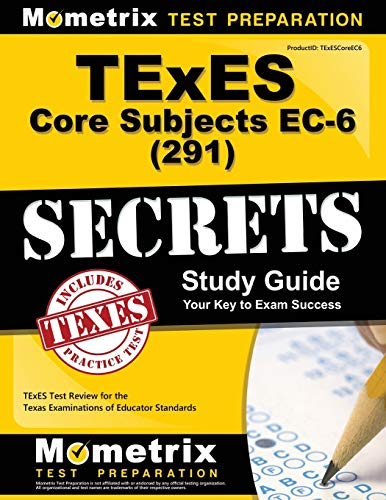 TExES Core Subjects EC-6 (291) Secrets Study Guide: TExES Test Review for the Texas Examinations of