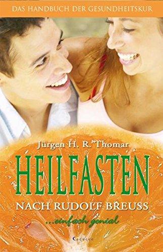 Heilfasten nach Rudolf Breuss. Das Handbuch der Gesundheitskur
