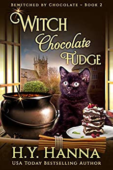 Witch Chocolate Fudge (BEWITCHED BY CHOCOLATE Mysteries ~ Book 2) by [H.Y. Hanna]