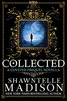 Collected: A Coveted Novella by [Shawntelle Madison]