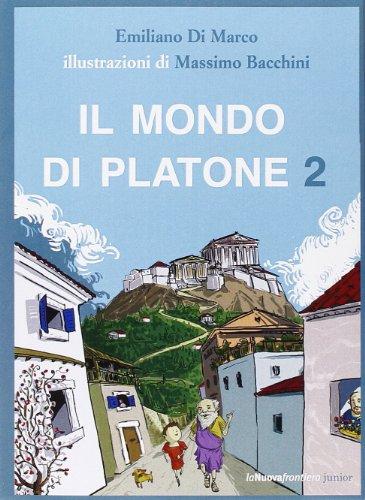 Il mondo di Platone: Il simposio di Spallone-La vendetta di Atena-Spallone e l'anello magico-Spallone e l'origine delle cose (Vol. 2)