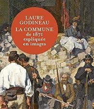 La Commune de 1871 expliquée en images par Laure Godineau