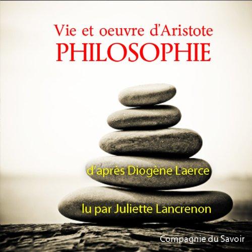 Vie et œuvre d'Aristote audiobook cover art